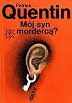 Quentin Patrick - Mój syn mordercą