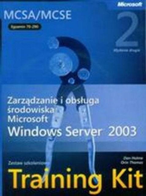 Zarz±dzanie i Obs³uga ¶rodowiska Windows Server 2003 Training Kit [.PDF][PL]