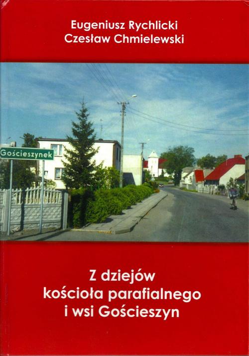 Z dziejów Kościoła parafialnego i wsi Gościeszyn