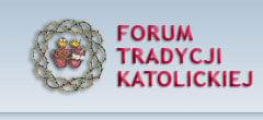 Forum Tradycji Katolickiej Strona Główna